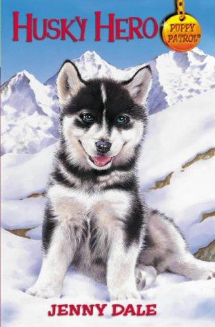 9780330484169: Husky Hero (Puppy Patrol)
