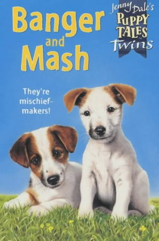 9780330484251: Banger and Mash (Jenny Dale's Puppy Tales Twins)