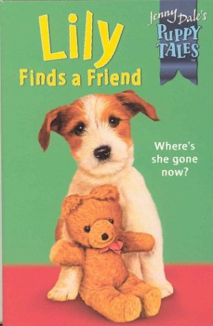 9780330484268: Puppy Tales 18:Lily Lost Find Frien (Jenny Dale's Puppy Tales)