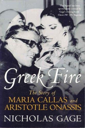 9780330484442: Greek Fire: The Story of Maria Callas and Arist