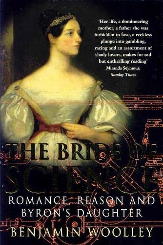 9780330484497: The Bride of Science: Romance, Reason and Byron's Daughter