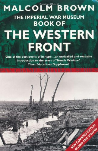 The Imperial War Museum Book of the: Malcolm Brown