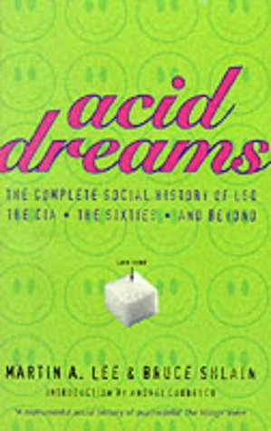 9780330484817: Acid Dreams: The Complete Social History of LSD, the CIA, the Sixties and Beyond