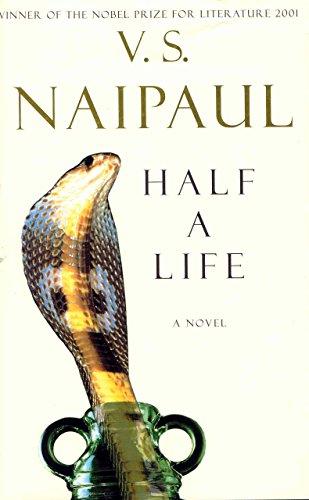 Half a Life: Naipaul, V. S.