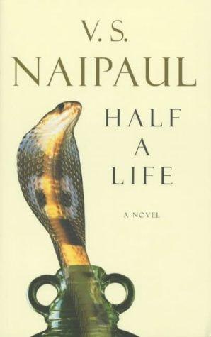 Half A Life: V.S. NAIPAUL