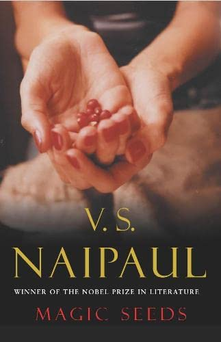 Magic Seeds: Naipaul, V.S.