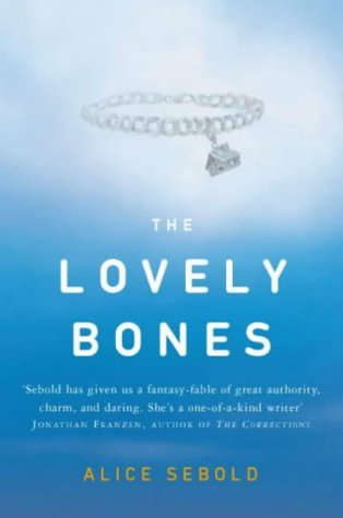 THE LOVELY BONES: Sebold, Alice