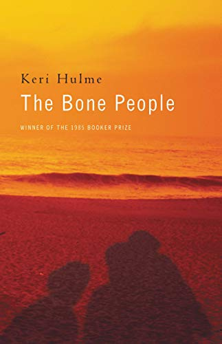 The Bone People: Hulme, Keri