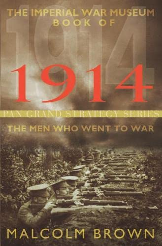 9780330485869: The Imperial War Museum Book of 1914: The Men Who Went to War (Pan Grand Strategy)