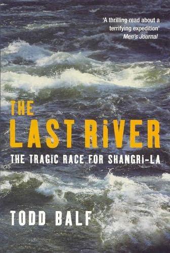 9780330485883: The Last River: The Tragic Race for Shangri-La (Eazimaps) [Paperback]