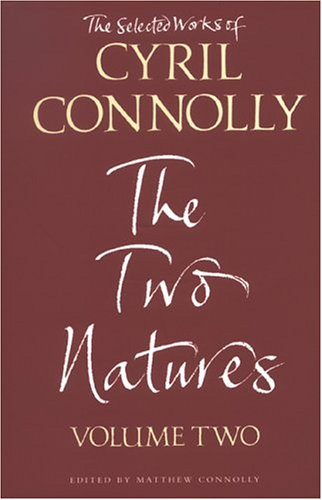 9780330486002: The Selected Works of Cyril Connolly Volume Two: The Two Natures (Vol 2)