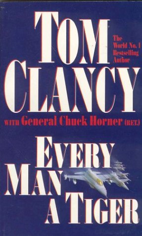 9780330486057: Every Man a Tiger (Tom Clancy's Commanders Series)