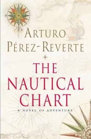 9780330486163 The Nautical Chart Abebooks Perez Reverte Arturo 0330486160