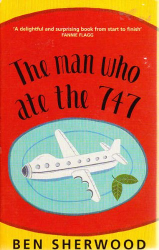 9780330486224: The Man Who Ate the 747