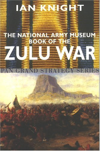 9780330486293: The National Army Museum Book of the Zuluniversity War (Pan Grand Strategy Series)