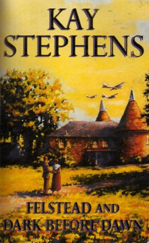 Kay Stephens Omnibus 1 - Felsted , and Dark Before Dawn
