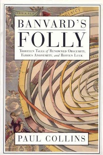 9780330486897: BANVARD'S FOLLY: Tales of Renowned Obscurity, Famous: Tales of Renowned Obscurity, Famous Anonymity and Rotten Luck