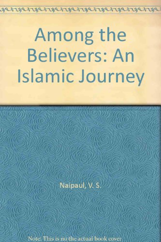 9780330487177: Among the Believers: An Islamic Journey