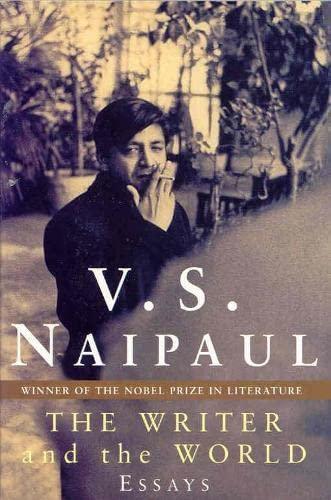 Essays: The Writer and the World: V. S.; Mishra, Pankaj (editor) Naipaul