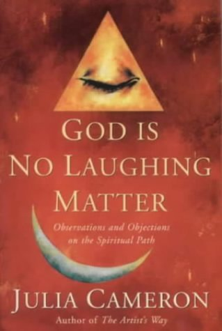 God Is No Laughing Matter: Observations and Objections on the Spiritual Path (A Pan Self-Discovery Title) (0330487647) by Cameron, Julia