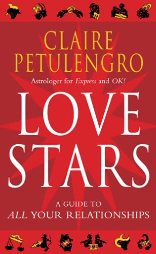 9780330487702: Love Stars: A Guide to All Your Relationships