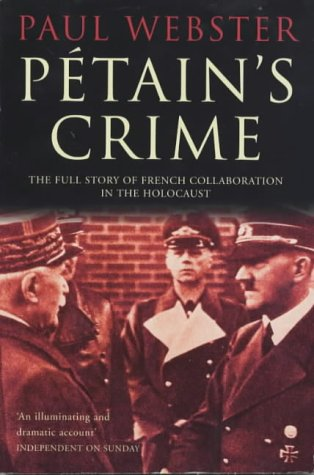 9780330487856: Petain's Crime: The Full Story of French Collaboration in the Holocaust