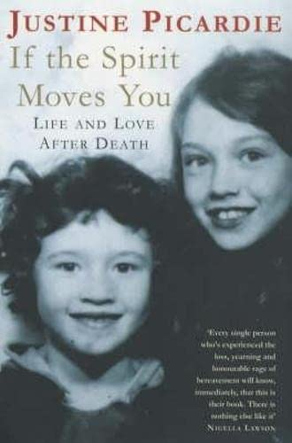 9780330487863: If The Spirit Moves You: Love and Life After Death