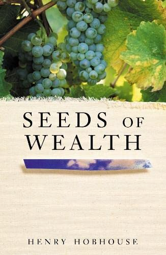 9780330488129: Seeds of Wealth: Four plants that made men rich
