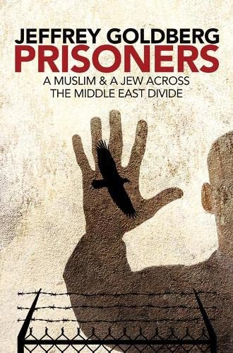 9780330488181: Prisoners, a Muslim and Jew Across the Middle East Divide