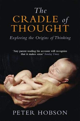 9780330488280: The Cradle of Thought: Exploring the Origins of Thinking
