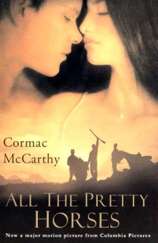 an analysis of all the pretty horses by cormac mccarthy In a single stride it takes mccarthy to the forefront of contemporary american fiction all the pretty horses is indisputably a masterpiece.