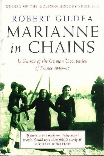 9780330488655: Marianne in Chains: In Search of the German Occupation 1940-45