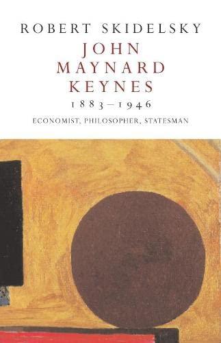 9780330488679: John Maynard Keynes 1883-1946: Economist, Philosopher, Statesman