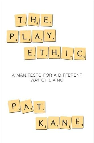 9780330489300: The Play Ethic: A Manifesto for a Different Way of Living