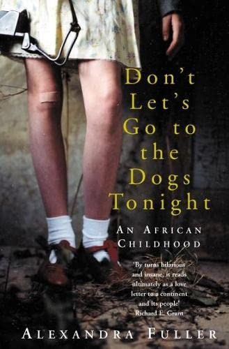 9780330490191: Don't Let's Go to the Dogs Tonight: An African Childhood