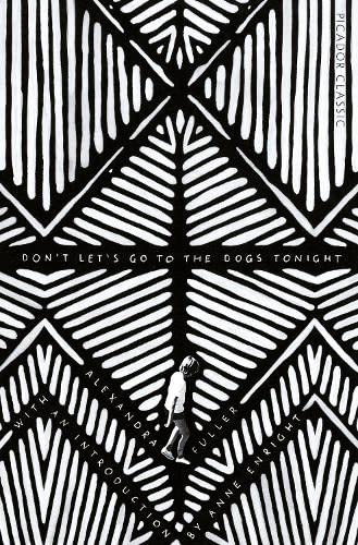 9780330490238: Don't Let's Go to the Dogs Tonight : An African Childhood