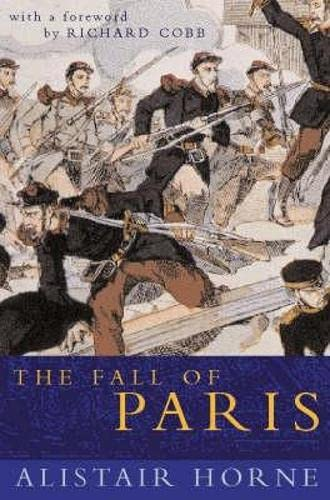 9780330490368: The Fall of Paris: The Siege and the Commune 1870-71