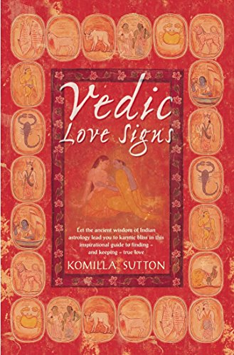 9780330490474: Vedic Love Signs: Let the Ancient Wisdom of Indian Astrology Lead You to Karmic Bliss in this Inspirational Guide to Finding and Keeping in Love