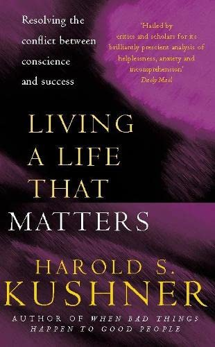 9780330490542: Living a Life That Matters: Resolving the Conflict Between Conscience and Success
