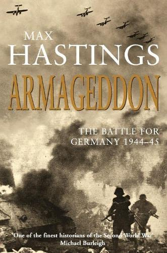 9780330490627: Armageddon: The Battle for Germany 1944-45