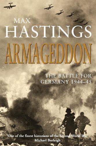 9780330490627: Armageddon: The Battle for Germany 1944-45