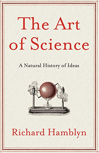 9780330490757: The Art of Science: A Natural History of Ideas