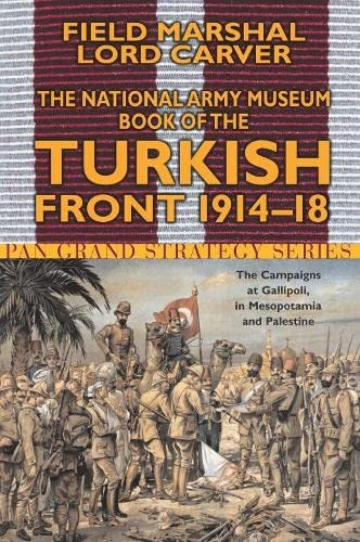 The National Army Museum Book of the: Michael Carver