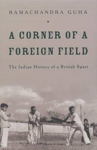9780330491167: A Corner of a Foreign Field: The Indian History of a British Sport