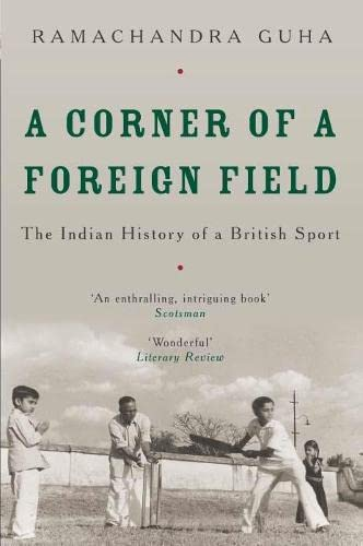 9780330491174: A Corner of a Foreign Field: The Indian History of a British Sport