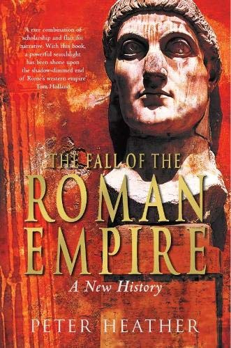 9780330491365: The Fall of the Roman Empire: A New History