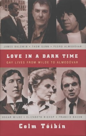 9780330491372: Love in a Dark Time: Gay Lives from Wilde to Almodovar