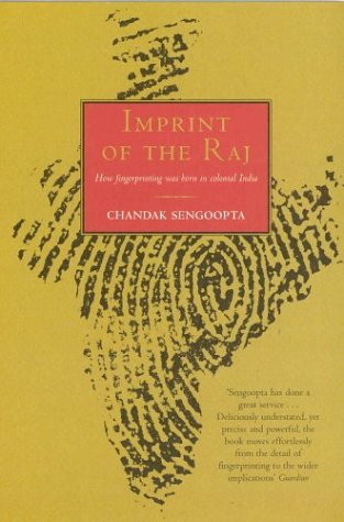 9780330491402: Imprint of the Raj: The Colonial Origin of Fingerprinting and Its Voyage to Britain