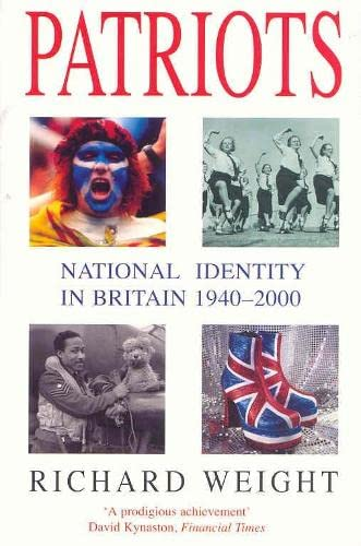 9780330491419: Patriots: National Identity in Britain 1940-2000