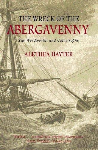 The Wreck of the Abergavenny: The Wordsworths and Catastrophe: Hayter, Alethea
